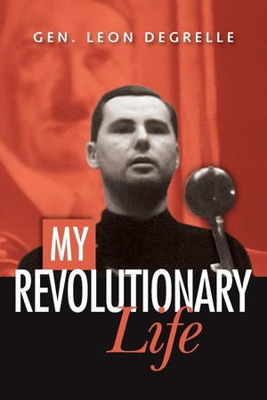 """My Revolutionary Life"" by Leon Degrelle"