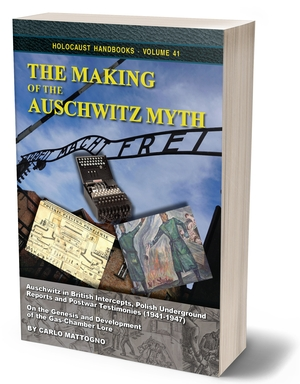<i>The Making of the Auschwitz Myth</i> finally available.